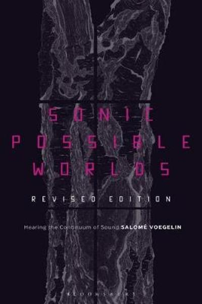 Sonic Possible Worlds, Revised Edition - Voegelin Salome Voegelin