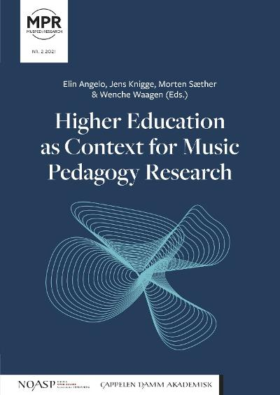 Higher education as context for music pedagogy research - Elin Angelo