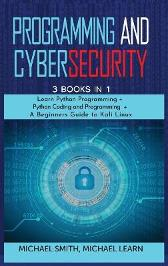 programming and cybersecurity - Michael Smith Michael Learn