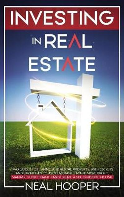 Investing in Real Estate - Neal Hooper