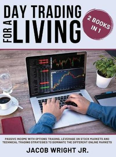 Day Trading for a Living - Jacob Wright, Jr