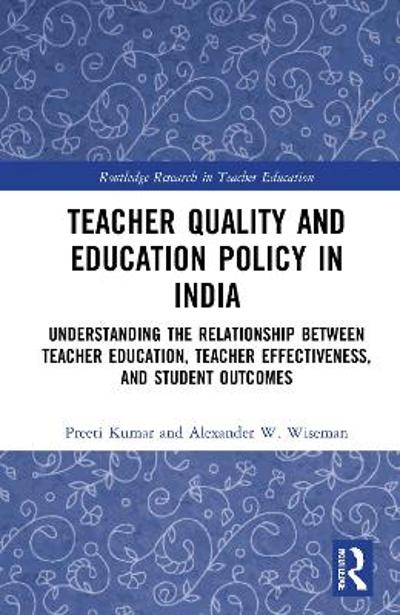 Teacher Quality and Education Policy in India - Preeti Kumar