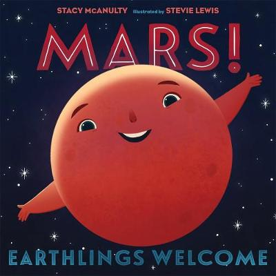 Mars! Earthlings Welcome - Stacy Mcanulty