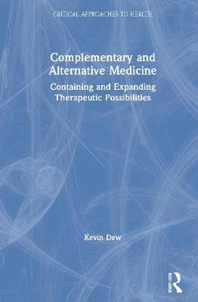 Complementary and Alternative Medicine - Kevin Dew