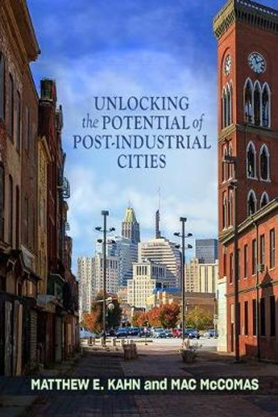 Unlocking the Potential of Post-Industrial Cities - Matthew E. Kahn