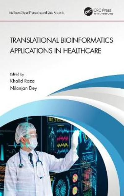 Translational Bioinformatics Applications in Healthcare - Khalid Raza
