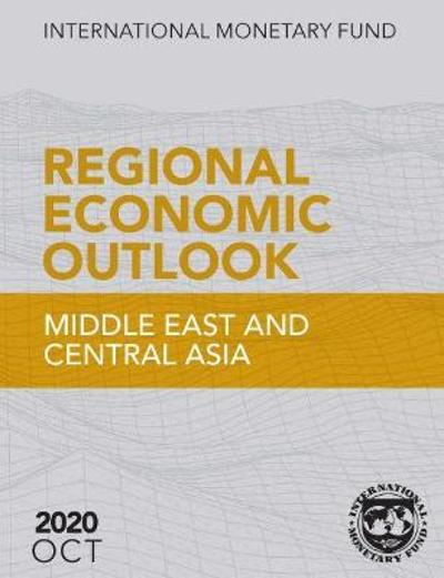 Regional Economic Outlook, October 2020, Middle East and Central Asia -