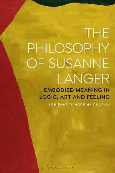 The Philosophy of Susanne Langer - Adrienne Chaplin