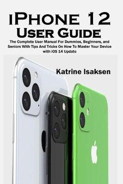 iPhone 12 User Guide - Katrine Isaksen