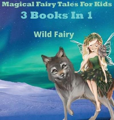 Magical Fairy Tales for Kids - Wild Fairy
