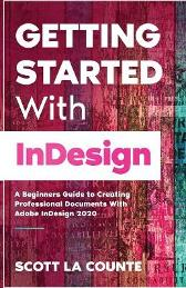 Getting Started With InDesign - Scott La Counte