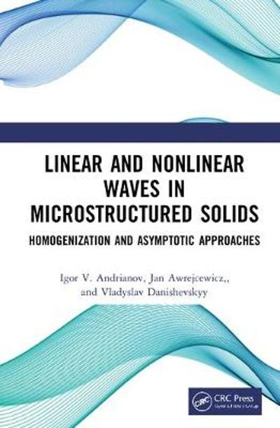 Linear and Nonlinear Waves in Microstructured Solids - Igor V. Andrianov