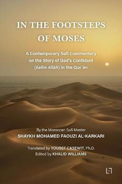 In the Footsteps of Moses - Mohamed Faouzi Al Karkari