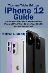 iPhone 12 Guide - Melissa L Moody