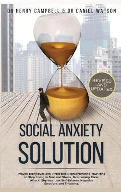 Social Anxiety Solution REVISED AND UPDATED - Henry Campbell