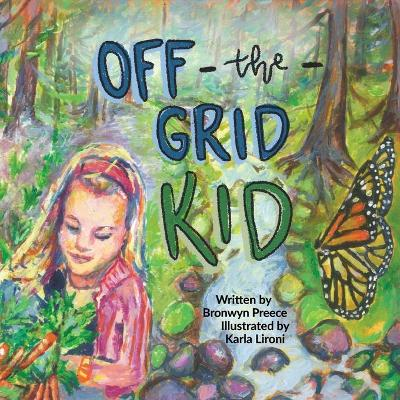 Off-the-Grid Kid - Bronwyn Preece