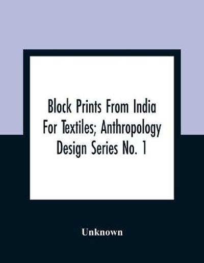 Block Prints From India For Textiles; Anthropology Design Series No. 1 -