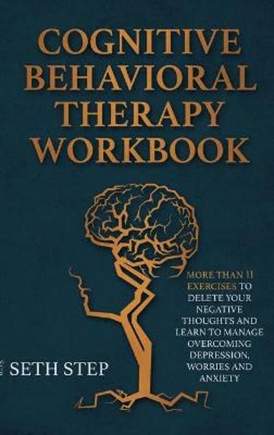 Cognitive Behavioral Therapy Workbook - Seth Step