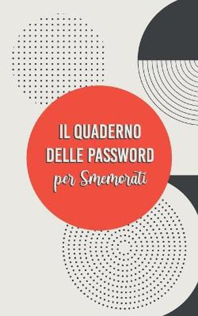 Quderno delle Password per Smemorati - Luisa Alterio