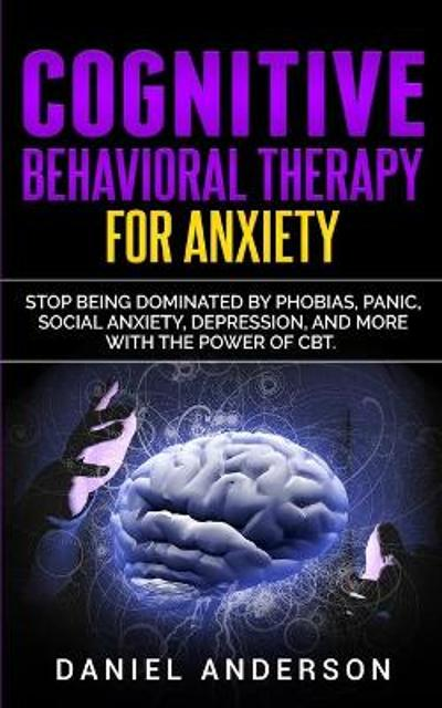 Cognitive Behavioral Therapy for Anxiety - Daniel Anderson