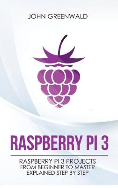 Raspberry Pi 3 - John Greenwald