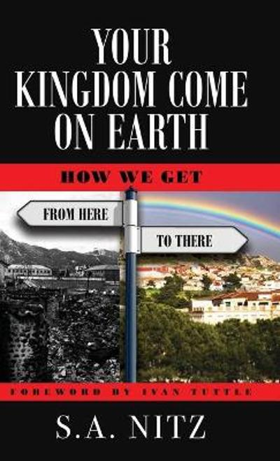 Your Kingdom Come On Earth - S a Nitz