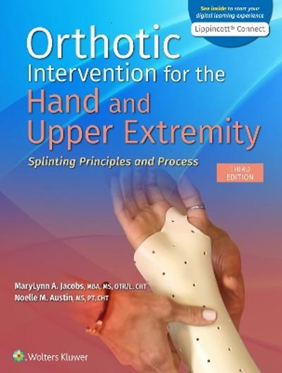 Orthotic Intervention for the Hand and Upper Extremity - MaryLynn Jacobs