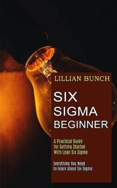 Six Sigma Beginner - Lillian Bunch