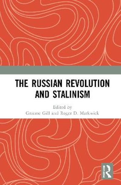 The Russian Revolution and Stalinism - Graeme Gill