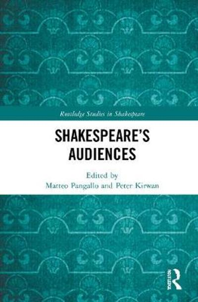 Shakespeare's Audiences - Matteo Pangallo
