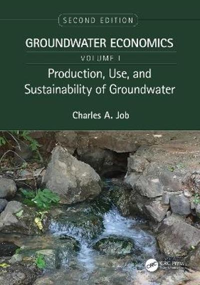 Production, Use, and Sustainability of Groundwater - Charles A. Job