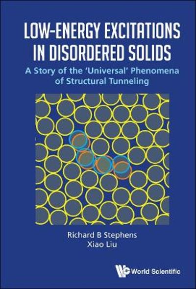 Low-energy Excitations In Disordered Solids: A Story Of The 'Universal' Phenomena Of Structural Tunneling - Richard B Stephens