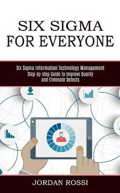 Six Sigma for Everyone - Jordan Rossi