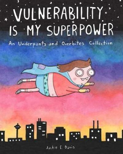 Vulnerability Is My Superpower - Jackie Davis