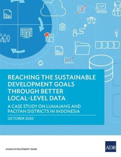 Reaching the Sustainable Development Goals through Better Local-Level Data - Asian Development Bank