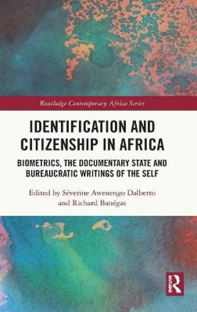 Identification and Citizenship in Africa - Severine Awenengo Dalberto