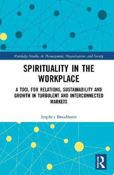 Spirituality in the Workplace - Stephen J. Broadhurst