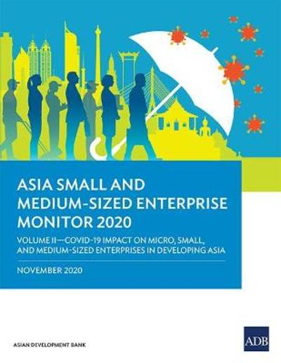 Asia Small and Medium-Sized Enterprise Monitor 2020 - Volume II - Asian Development Bank