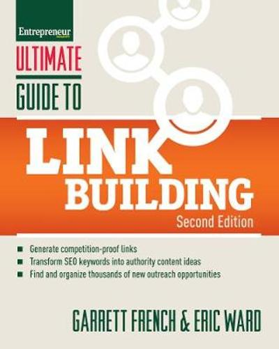 Ultimate Guide to Link Building - Garrett French