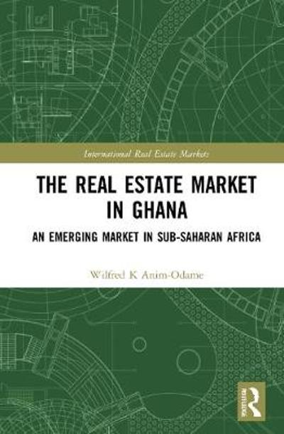 The Real Estate Market in Ghana - Wilfred K. Anim-Odame