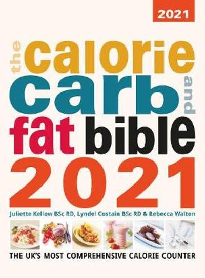 The Calorie Carb and Fat Bible 2021 - Lyndel Costain