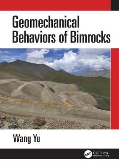 Geomechanical Behaviors of Bimrocks - Wang Yu