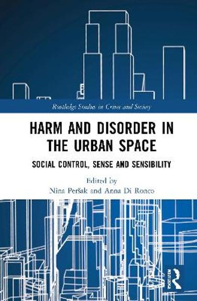 Harm and Disorder in the Urban Space - Nina Persak