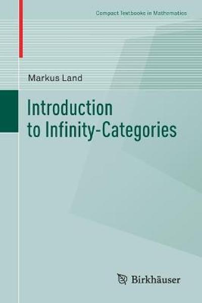 Introduction to Infinity-Categories - Markus Land