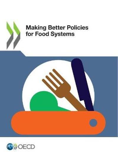 Making better policiesfor food systems - Organisation for Economic Co-operation and Development