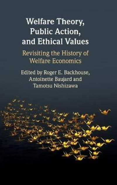 Welfare Theory, Public Action, and Ethical Values - Roger E. Backhouse