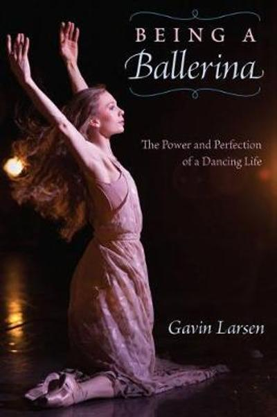 Being a Ballerina - Gavin Larsen