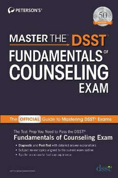 Master the DSST Fundamentals of Counseling Exam - Peterson's