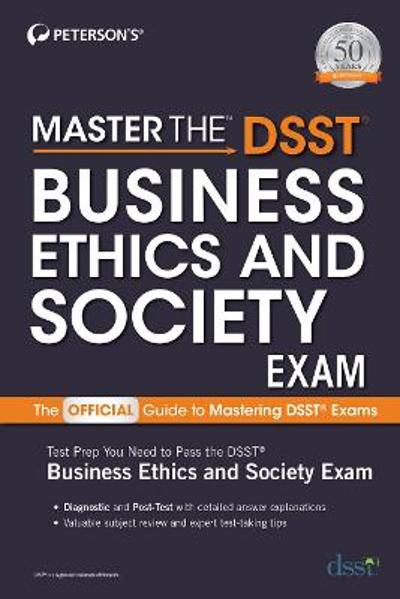 Master the DSST Business Ethics & Society Exam - Peterson's