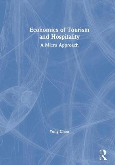 Economics of Tourism and Hospitality - Yong Chen